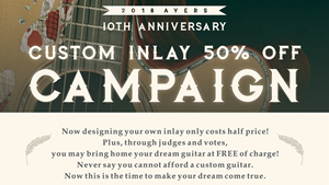 2018 Ayers 10th Anniversary  Custom Inlay 50% Off Campaign